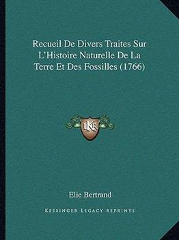 Paperback Recueil de Divers Traites Sur L'Histoire Naturelle de la Terre et des Fossilles Book