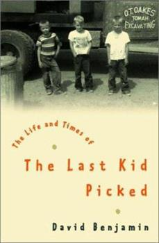 The Life and Times of the Last Kid Picked 0375507280 Book Cover