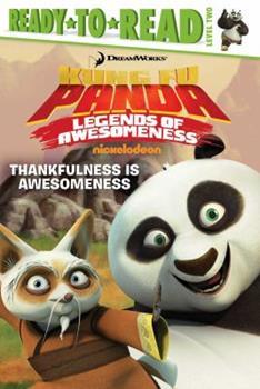 Paperback Thankfulness Is Awesomeness (Kung Fu Panda TV) Book