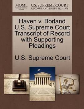 Paperback Haven V. Borland U. S. Supreme Court Transcript of Record with Supporting Pleadings Book