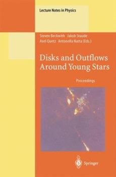 Paperback Disks and Outflows Around Young Stars: Proceedings of a Conference Honouring Hans Els?sser Held at Heidelberg, Germany, 6-9 September 1994 Book
