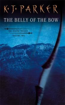 The Belly of the Bow. The Fencer Trilogy, Volume Two - Book #2 of the Fencer Trilogy