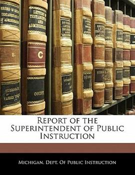 Paperback Report of the Superintendent of Public Instruction Book