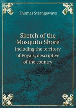 Paperback Sketch of the Mosquito Shore Including the Territory of Poyais, Descriptive of the Country Book