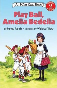 Play Ball, Amelia Bedelia - Book #5 of the Amelia Bedelia