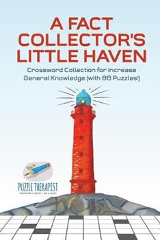 Paperback A Fact Collector's Little Haven - Crossword Collection for Increase General Knowledge (with 86 Puzzles!) Book