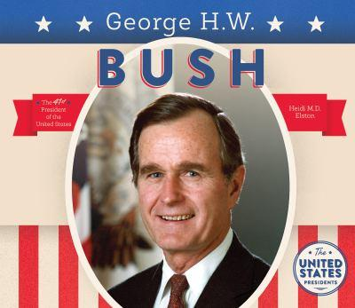 George H.W. Bush - Book  of the United States Presidents *2017*
