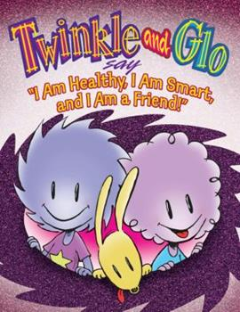 Hardcover Twinkle and Glo say I am Healthy, I am Smart and I am a Friend Book