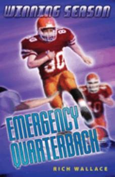 Emergency Quarterback: Winning Season 0439895669 Book Cover