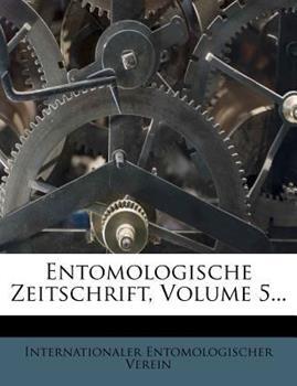 Paperback Entomologische Zeitschrift, Volume 5... Book