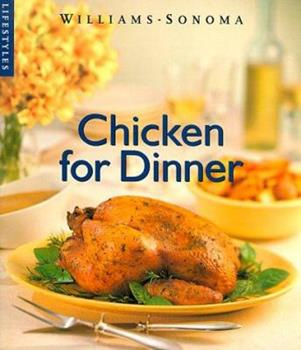Chicken for Dinner (Williams-Sonoma Lifestyles , Vol 2) 0848726200 Book Cover