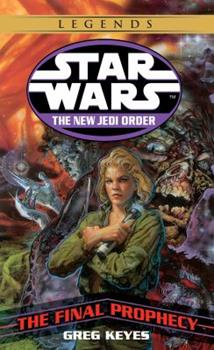Star Wars: The New Jedi Order - The Final Prophecy - Book  of the Star Wars Legends