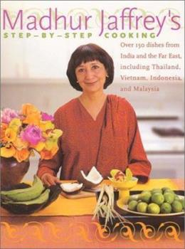 Madhur Jaffrey's Step-by-Step Cooking: Over 150 Dishes from India and the Far East, Including Thailand, Vietnam, Indonesia, and Malaysia 0066214025 Book Cover