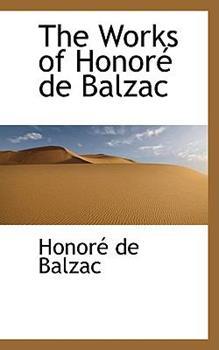 Paperback The Works of Honore de Balzac Book