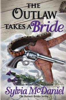 The Outlaw Takes a Bride - Book #2 of the Burnett Brides