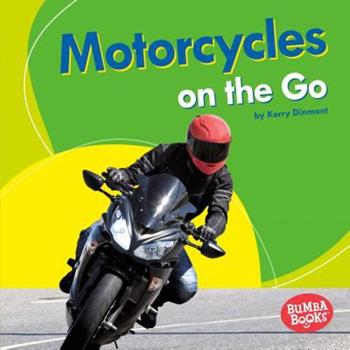 Motorcycles on the Go - Book  of the Machines That Go