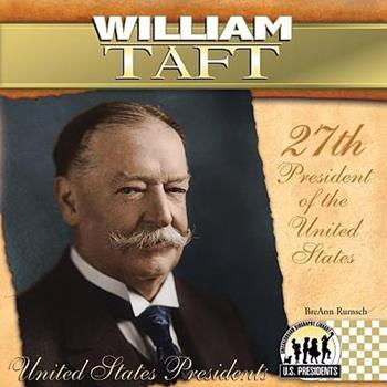 William Taft - Book #27 of the United States Presidents