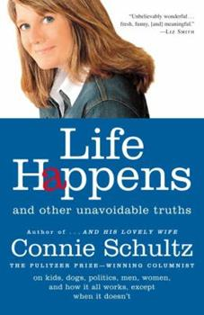 Life Happens: And Other Unavoidable Truths 140006497X Book Cover