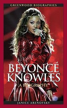 Beyonce Knowles: A Biography - Book  of the Greenwood Biographies