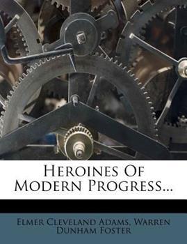Paperback Heroines of Modern Progress... Book