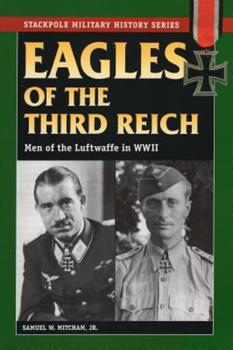 Eagles of the Third Reich: Men of the Luftwaffe in World War II - Book  of the Stackpole Military History