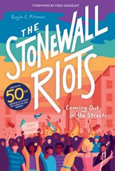 The Stonewall Riots: Coming Out in the Streets: Coming Out in the Streets