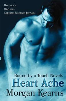 Heart Ache - Book #1 of the Bound by a Touch