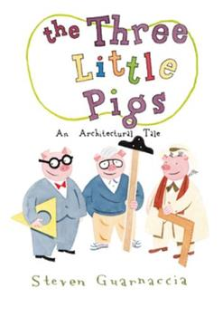 The Three Little Pigs: An Architectural Tale 0810989417 Book Cover