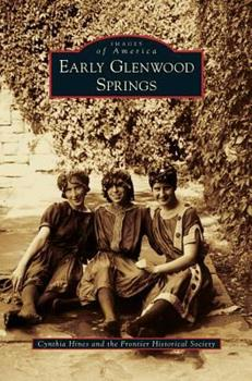 Early Glenwood Springs - Book  of the Images of America: Colorado