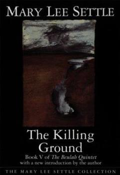 The Killing Ground (Beulah Quintet/Mary Lee Settle, Bk 5) 1570031185 Book Cover