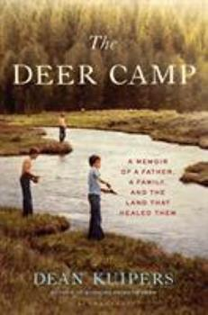 The Deer Camp: A Memoir of a Father, a Family, and the Land that Healed Them 1635573483 Book Cover