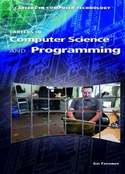 Careers in Computer Technology: Careers in Computer Science and Programming 1448813182 Book Cover