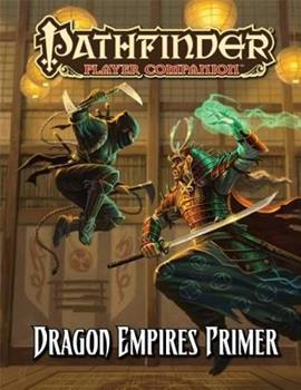 Pathfinder Player Companion: Dragon Empires Primer - Book  of the Pathfinder Player Companion