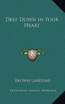 Hardcover Deep Down in Your Heart Book