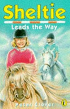 Sheltie Leads The Way 0140389520 Book Cover