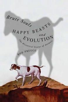 Hardcover Brute Souls, Happy Beasts, And Evolution: The Historical Status Of Animals Book
