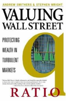 Valuing Wall Street : Protecting Wealth in Turbulent Markets 0071387838 Book Cover