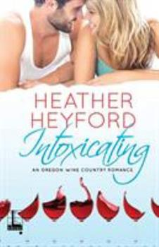 Intoxicating - Book #2 of the Oregon Wine Country