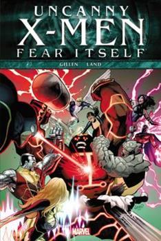 Uncanny X-Men: Fear Itself - Book  of the Uncanny X-Men 1963-2011