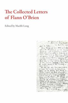 The Collected Letters of Flann O'Brien 1628971835 Book Cover