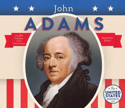 John Adams - Book  of the United States Presidents *2017*