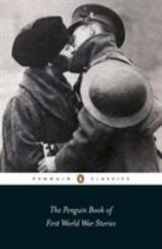 The Penguin Book of First World War Stories (Penguin Classics) 0141442158 Book Cover