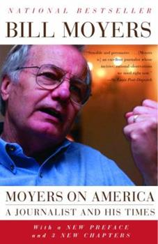 Moyers on America: A Journalist and His Times 1565848926 Book Cover