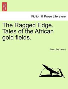 Paperback The Ragged Edge Tales of the African Gold Fields Book