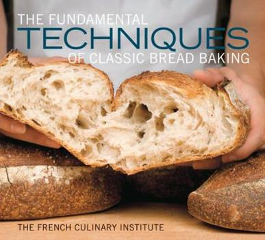 The Fundamental Techniques of Classic Bread Baking 158479934X Book Cover
