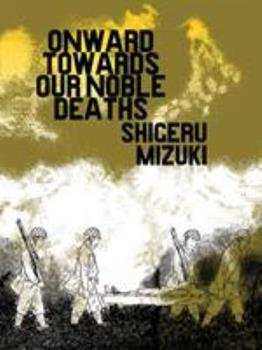 Paperback Onward Towards Our Noble Deaths Book