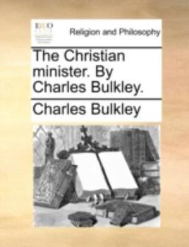 Paperback The Christian Minister by Charles Bulkley Book