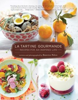 La Tartine Gourmande: Gluten-Free Recipes for an Inspired Life 1590307623 Book Cover