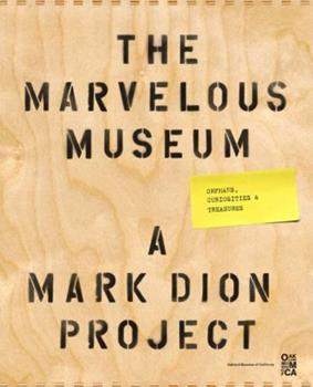 The Marvelous Museum: Orphans, Curiosities & Treasures: A Mark Dion Project 0811874516 Book Cover