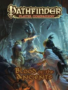Pathfinder Player Companion: Blood of the Ancients - Book  of the Pathfinder Player Companion